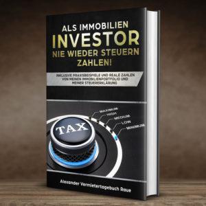 Als Immobilien-Investor nie wieder Steuern zahlen