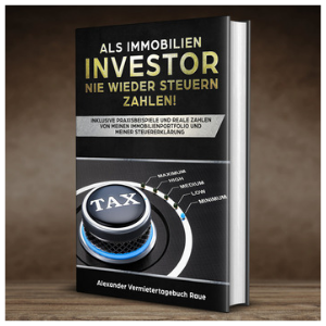 Als Immobilieninvestor nie wieder Steuern zahlen